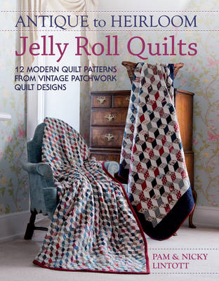 Antique To Heirloom Jelly Roll Quilts (BOK)