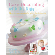 Cake Decorating with the Kids: 30 Modern Cakes and Bakes for All the Family to Make (BOK)