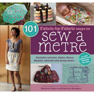 101 Fabric-by-Fabric Ways to Sew a Metre (BOK)