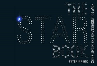 The Star Book: How to Understand Astronomy (BOK)