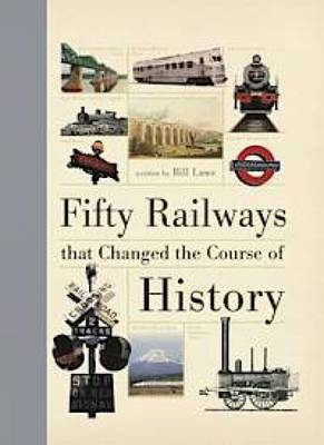 Fifty Railways That Changed the Course of History (BOK)