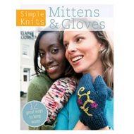 Simple Knits: Mittens & Gloves: 11 Great Ways to Keep Warm (BOK)