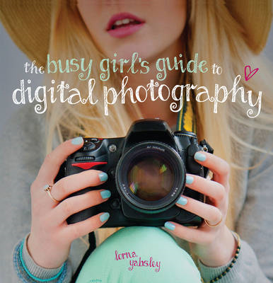 Busy Girl's Guide to Digital Photography (BOK)