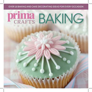 Prima Crafts Baking: Over 25 Baking and Cake Decorating Ideas for Every Occasion (BOK)