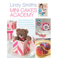 Lindy Smith's Mini Cakes Academy (BOK)