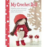 My Crochet Doll: A Fabulous Crochet Doll Pattern with Over 50 Cute Crochet Doll Clothes and Accessories (BOK)