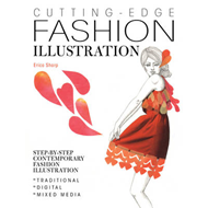 Cutting-Edge Fashion Illustration: Step-by-Step Contemporary Fashion Illustration - Traditional, Dig (BOK)