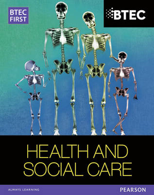BTEC First in Health and Social Care Student Book (BOK)