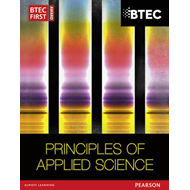 BTEC First in Applied Science: Principles of Applied Science (BOK)