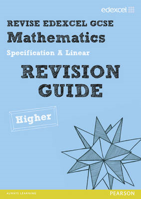 Revise Edexcel GCSE Mathematics Spec A Linear Revision Guide Higher - Print and Digital Pack (BOK)