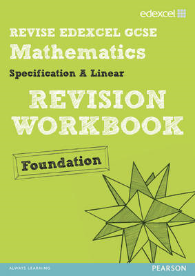 Revise Edexcel GCSE Mathematics Spec A Linear Revision Workbook Foundation - Print and Digital Pack (BOK)