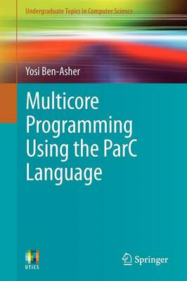 Multicore Programming Using the ParC Language (BOK)