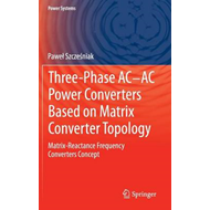 Three-phase AC-AC Power Converters Based on Matrix Converter Topology (BOK)
