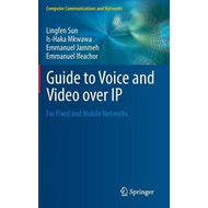 Guide to Voice and Video Over IP: For Fixed and Mobile Networks (BOK)