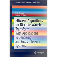 Efficient Algorithms for Discrete Wavelet Transform: With Applications to Denoising and Fuzzy Infere (BOK)