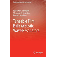 Tuneable Film Bulk Acoustic Wave Resonators (BOK)