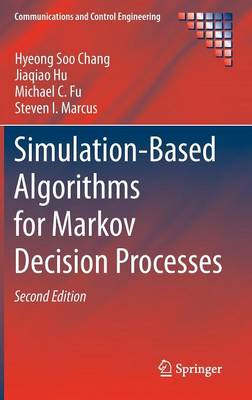 Simulation-based Algorithms for Markov Decision Processes (BOK)
