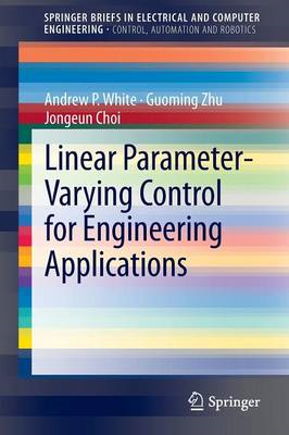 Linear Parameter-varying Control for Engineering Applications (BOK)