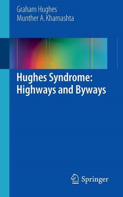 Hughes Syndrome: Highways and Byways (BOK)