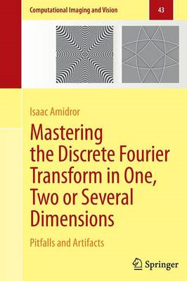 Mastering the Discrete Fourier Transform in One, Two or Several Dimensions: Pitfalls and Artifacts (BOK)