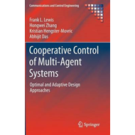 Cooperative Control of Multi-agent Systems: Optimal and Adaptive Design Approaches (BOK)