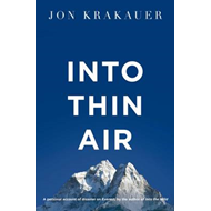 Into Thin Air: A Personal Account of the Everest Disaster (BOK)