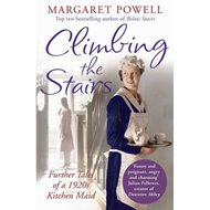 Climbing the Stairs: From Kitchen Maid to Cook; the Heartwarming Memoir of a Life in Service (BOK)