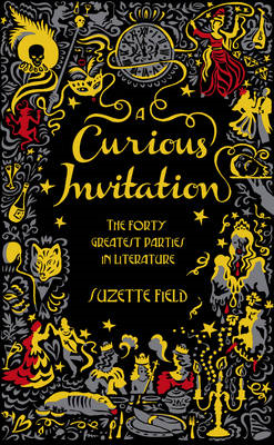 A Curious Invitation: The Forty Greatest Parties in Literature (BOK)