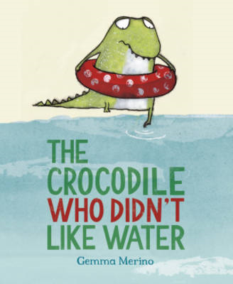 Crocodile Who Didn't Like Water (BOK)