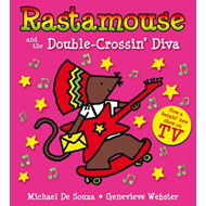 Rastamouse and the Double-Crossin' Diva (BOK)
