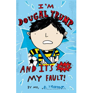 I'm Dougal Trump... and it's Not My Fault! (BOK)