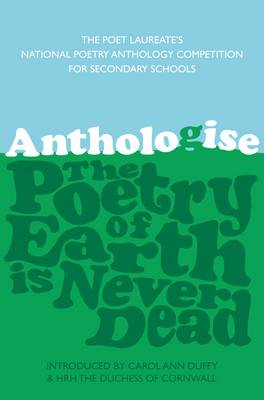 Anthologise: The Poetry of Earth is Never Dead (BOK)