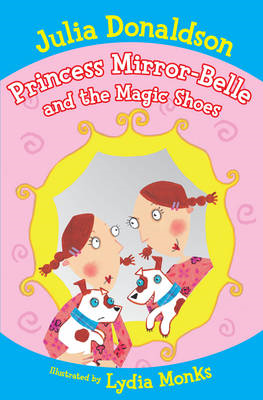 Princess Mirror-Belle and the Magic Shoes (BOK)