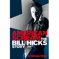 American Scream: The Bill Hicks Story (BOK)