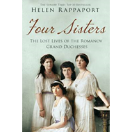 Four Sisters:The Lost Lives of the Romanov Grand Duchesses (BOK)