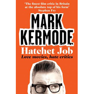 Hatchet Job: Love Movies, Hate Critics (BOK)