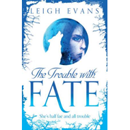 The Trouble With Fate (BOK)