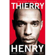 Thierry Henry: Lonely at the Top (BOK)