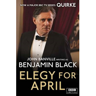 Elegy for April: Quirke Mysteries Book 3 (BOK)