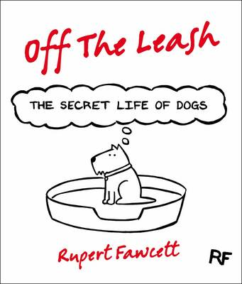 Off The Leash: The Secret Life of Dogs (BOK)