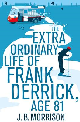 Extra Ordinary Life of Frank Derrick, Age 81 (BOK)