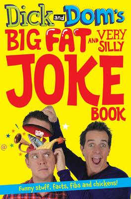 Dick and Dom's Big Fat and Very Silly Joke Book (BOK)