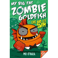 My Big Fat Zombie Goldfish 5: Live and Let Swim (BOK)