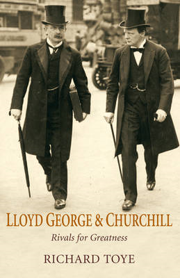 Lloyd George and Churchill: Rivals for Greatness (BOK)