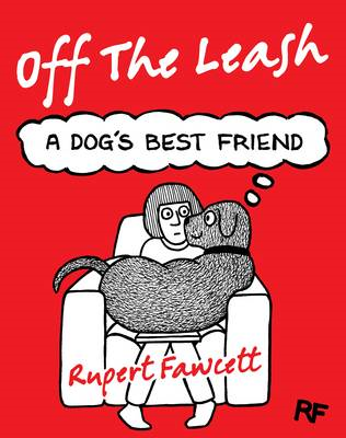 Off The Leash: A Dog's Best Friend (BOK)