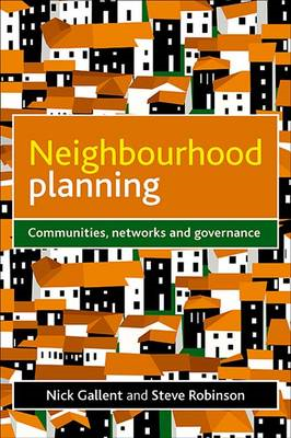Neighbourhood Planning: Communities, Networks and Governance (BOK)