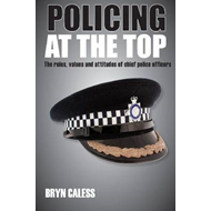 Policing at the Top: The Roles, Values and Attitudes of Chief Police Officers (BOK)