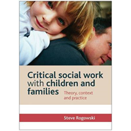 Critical Social Work with Children and Families: Theory, Context and Practice (BOK)