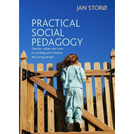 Practical Social Pedagogy: Theories, Values and Tools for Working with Children and Young People (BOK)