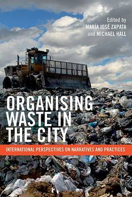 Organising Waste in the City: International Perspectives on Narratives and Practices (BOK)
